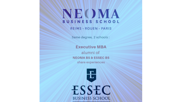 Same degree, 2 schools : EMBA alumni of NEOMA BS & ESSEC share experiences